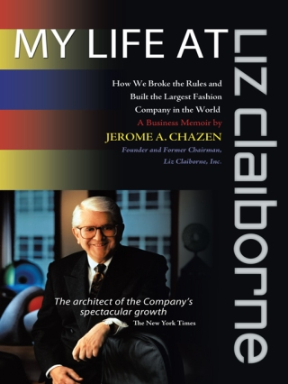 "Jerome Chazen, author of ""My Life at Liz Claiborne"""