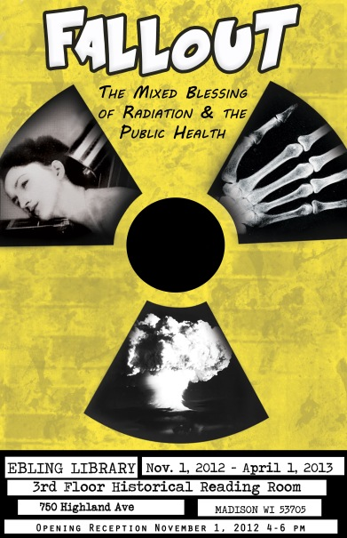 "The poster advertising the art and history exhibit ""Fallout: The Miexed Blessing of Radiation and the Public Health"""